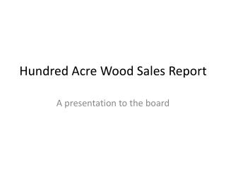 Hundred Acre Wood Sales Report