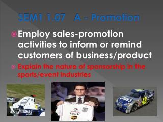 SEM1 1.07    A  - Promotion