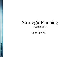 Strategic Planning (Continued)
