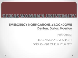 PRESENTED BY TEXAS WOMAN'S UNIVERSITY DEPARTMENT OF PUBLIC SAFETY
