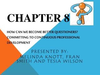 Chapter 8: How Can We Become Better Questioners? Committing to Continuous Professional Development