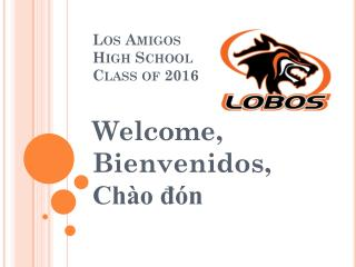 Los Amigos High School Class of 2016