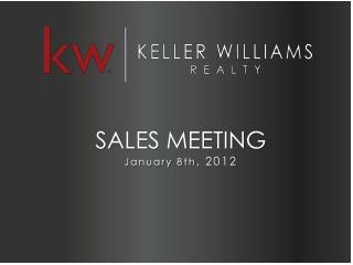 SALES MEETING January 8th , 2012