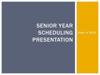 Senior year scheduling presentation
