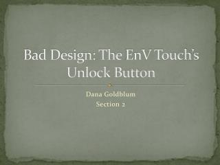 Bad Design: The  EnV  Touch's Unlock Button