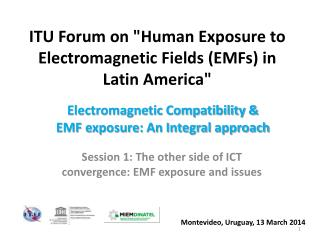 "ITU Forum on ""Human Exposure to Electromagnetic Fields (EMFs) in Latin America"""