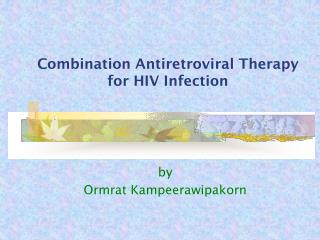 combination antiretroviral therapy  for hiv infection