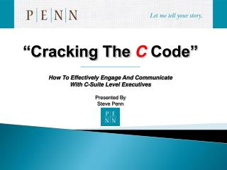 """""""Cracking The  C  Code"""" ___________________ How To Effectively Engage And Communicate  With C-Suite Level Executives Pr"""