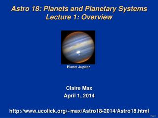 Astro  18: Planets and Planetary Systems Lecture 1: Overview