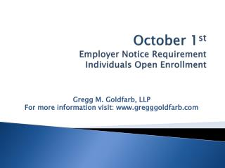 October 1 st Employer Notice  Requirement Individuals Open Enrollment