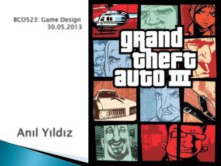 BCO523: Game Design       30.05.2013  Anıl  Yıldız