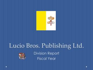 Lucio  Bros. Publishing Ltd.