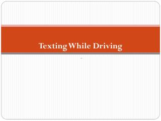 Texting While Driving -