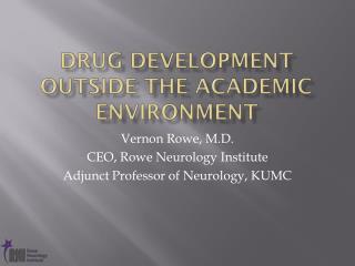 Drug Development Outside the Academic Environment