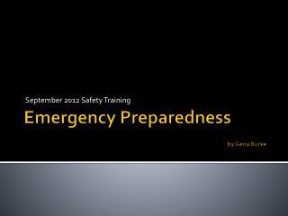 Emergency Preparedness  by Gena Burke