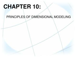 CHAPTER  10: PRINCIPLES OF  DIMENSIONAL MODELING
