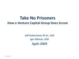 Take No Prisoners How a Venture Capital Group Does Scrum