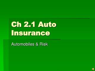 Ch 2.1 Auto Insurance