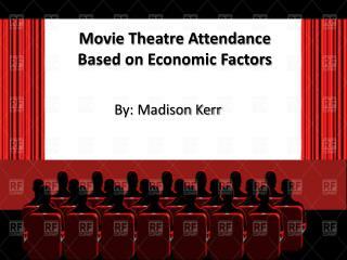 Movie Theatre Attendance in Regards to Economic Factors