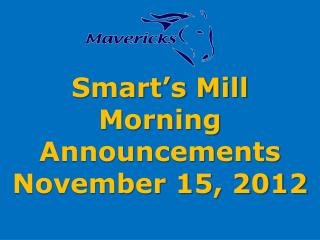 Smart's Mill Morning Announcements November 15, 2012