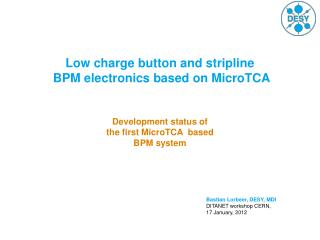Low charge button and stripline  BPM electronics based on MicroTCA