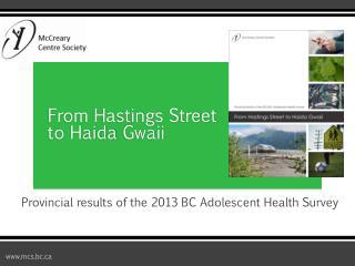 From Hastings Street to  Haida Gwaii