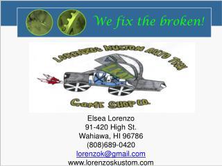 We fix the broken!