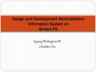 Design  and Development Administration Information System  on Bintani PS
