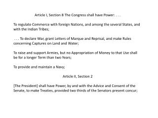 Article I, Section 8 The Congress shall have Power: . . . To regulate Commerce with foreign Nations, and among the seve