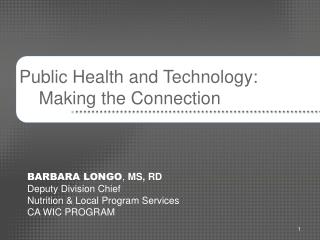 Public Health and Technology:      Making the Connection