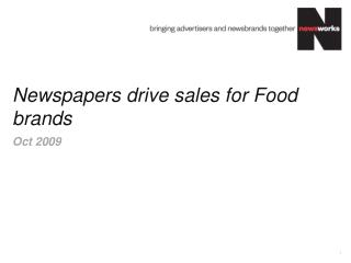 Newspapers drive sales for Food brands