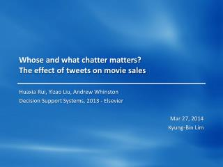 Whose and what chatter matters? The effect of tweets on movie sales
