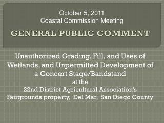 Unauthorized Grading, Fill, and Uses of Wetlands, and Unpermitted Development of a Concert Stage/Bandstand  at the