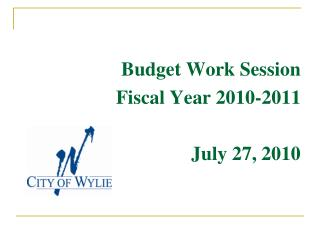 Budget  Work Session Fiscal Year  2010-2011 July 27, 2010