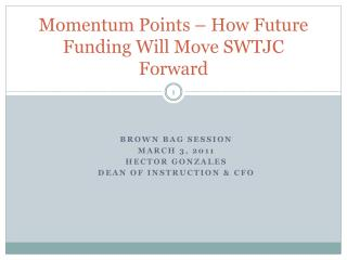 Momentum Points – How Future  F unding  W ill Move SWTJC Forward