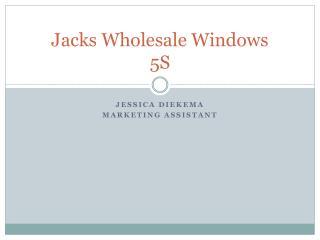 Jacks Wholesale Windows 5S