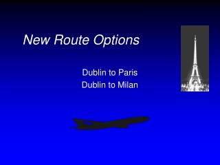 New Route Options