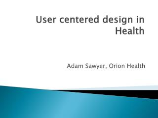 User centered design in Health