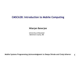 CMSC628: Introduction to Mobile Computing