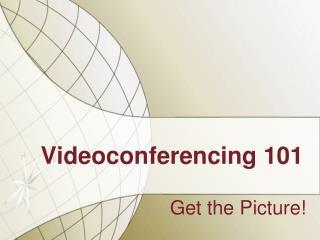 Videoconferencing 101