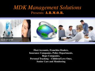 MDK Management Solutions   Presents:  A.R.M.O.R.