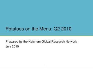 Potatoes on the Menu: Q2 2010