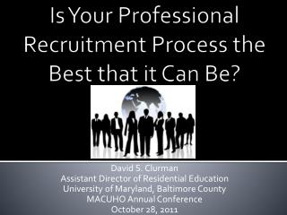 Is Your Professional Recruitment Process the Best that it Can Be?