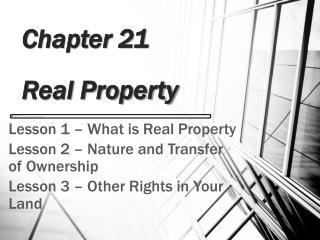 Chapter 21  Real Property