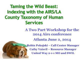 Taming the Wild Beast: Indexing with the AIRS/LA County Taxonomy of Human Services