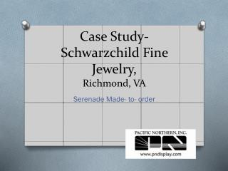 Case Study-  Schwarzchild  Fine Jewelry,  Richmond , VA