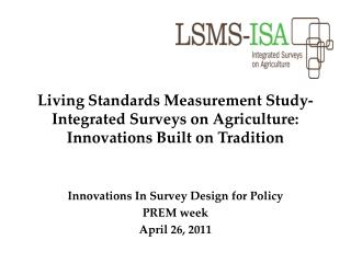 Living Standards Measurement Study-Integrated Surveys on Agriculture: Innovations Built on Tradition