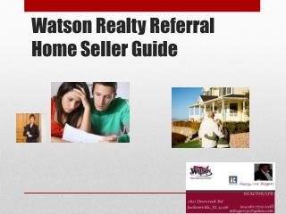 Watson Realty Referral Home Seller Guide