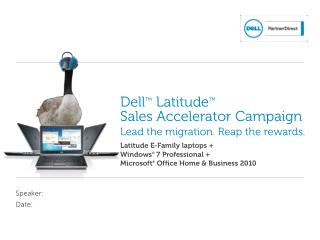 Dell ™ Latitude ™ Sales Accelerator  Campaign Lead the migration.  Reap  the  rewards.