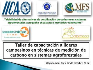 """""""Viabilidad de alternativas de certificación de carbono en sistemas agroforestales a pequeña escala para mercados volun"""